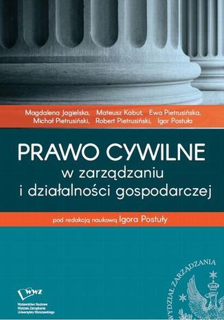 Okładka książki/ebooka Prawo cywilne w zarządzaniu i działalności gospodarczej