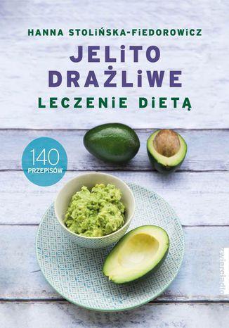 Okładka książki/ebooka Jelito drażliwe. Leczenie dietą. 140 przepisów