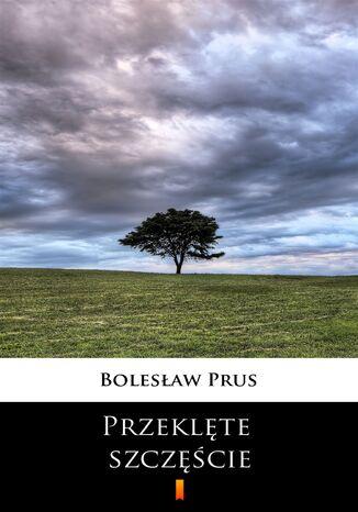 Okładka książki/ebooka Przeklęte szczęście