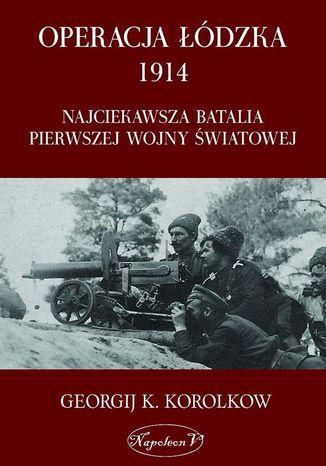 Okładka książki/ebooka Operacja łódzka 1914
