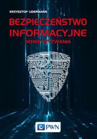 Okładka książki Bezpieczeństwo informacyjne. Nowe wyzwania
