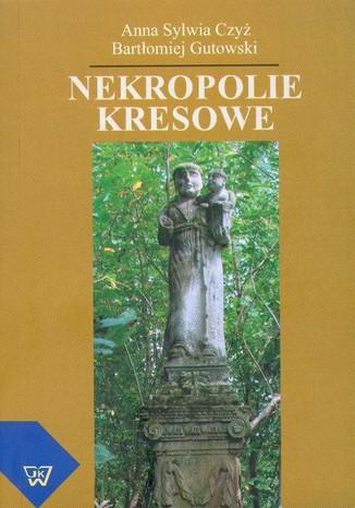 Okładka książki/ebooka Nekropolie kresowe