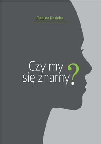 Okładka książki/ebooka Czy my się znamy?