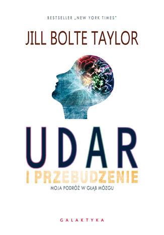 Okładka książki/ebooka Udar i przebudzenie. Moja podróż w głąb mózgu
