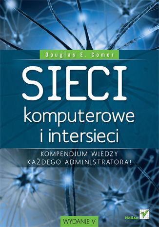 Okładka książki Sieci komputerowe i intersieci. Wydanie V