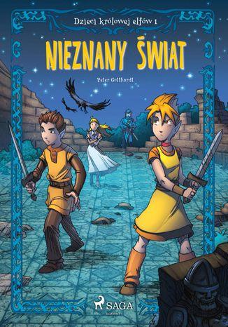 Okładka książki/ebooka Dzieci królowej elfów 1 - Nieznany świat