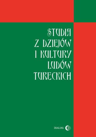 Okładka książki/ebooka Studia z dziejów i kultury ludów tureckich
