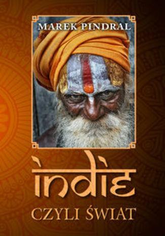 Okładka książki/ebooka Indie czyli świat