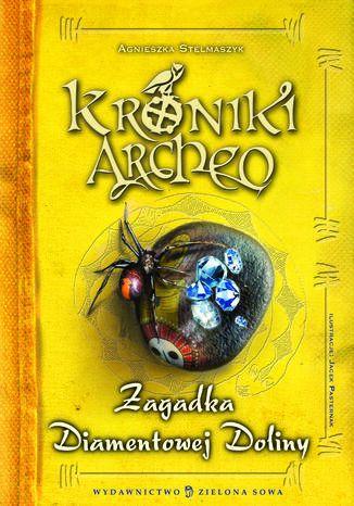Okładka książki/ebooka Kroniki Archeo cz.5. Zagadka Diamentowej Doliny