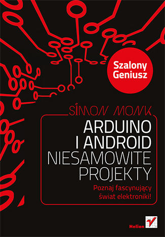 Okładka książki Arduino i Android. Niesamowite projekty. Szalony Geniusz
