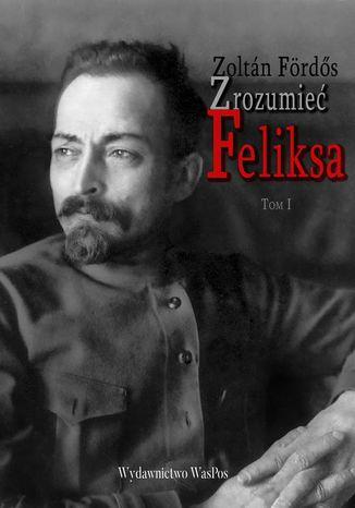 Okładka książki/ebooka Zrozumieć Feliksa