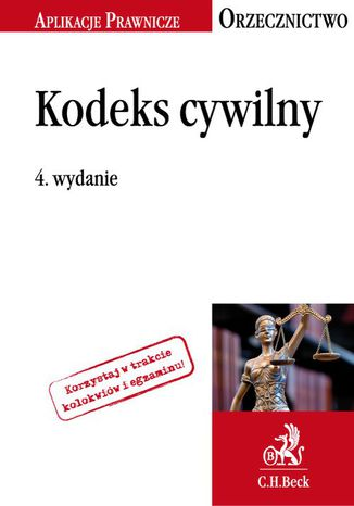 Okładka książki/ebooka Kodeks cywilny. Orzecznictwo Aplikanta. Wydanie 4