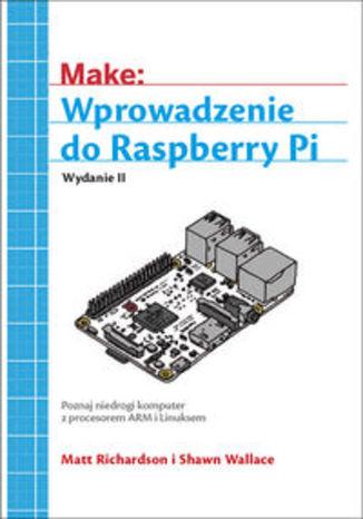 Okładka książki Wprowadzenie do Raspberry Pi. Wydanie II