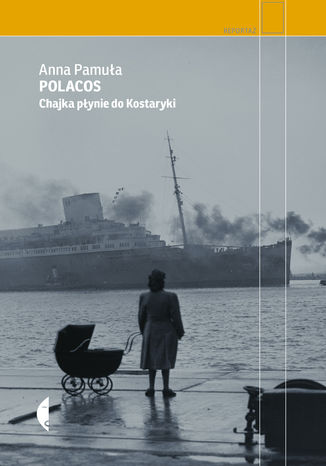 Okładka książki/ebooka Polacos. Chajka płynie do Kostaryki
