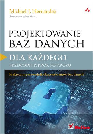 Okładka książki/ebooka Projektowanie baz danych dla każdego. Przewodnik krok po kroku