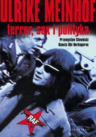 Okładka książki/ebooka Ulrike Meinhof. Terror, sex i polityka