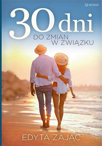 Okładka książki 30 dni do zmian w związku
