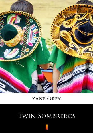 Okładka książki/ebooka Twin Sombreros
