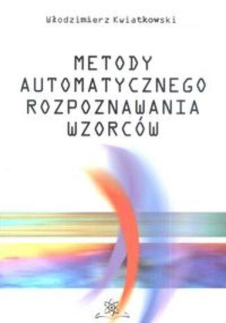 Okładka książki Metody automatycznego rozpoznawania wzorców