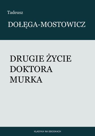 Okładka książki/ebooka Drugie życie doktora Murka