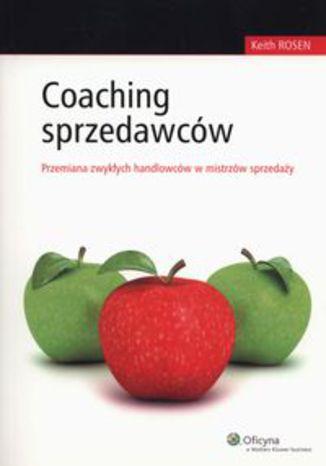 Okładka książki/ebooka Coaching sprzedawców. Przemiana zwykłych handlowców w mistrzów sprzedaży