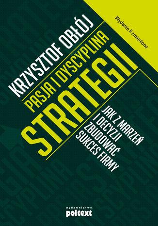 Okładka książki/ebooka Pasja i dyscyplina strategii