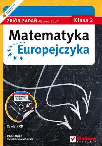 Okładka książki/ebooka Matematyka Europejczyka. Zbiór zadań dla gimnazjum. Klasa 2