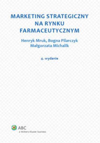 Okładka książki/ebooka Marketing strategiczny na rynku farmaceutycznym