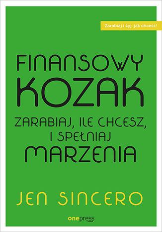 Okładka książki/ebooka Finansowy kozak. Zarabiaj, ile chcesz, i spełniaj marzenia