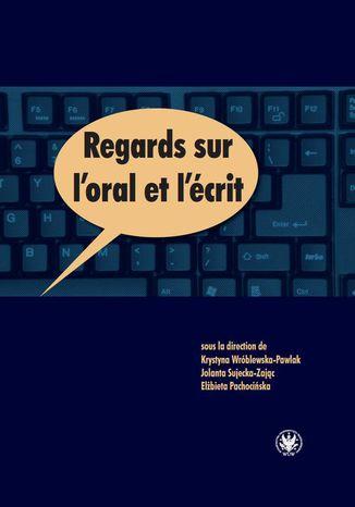 Okładka książki/ebooka Regards sur l'oral et l'écrit