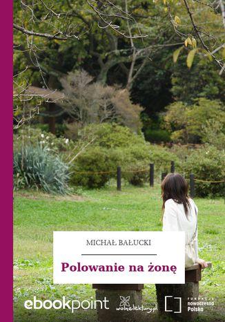 Okładka książki/ebooka Polowanie na żonę