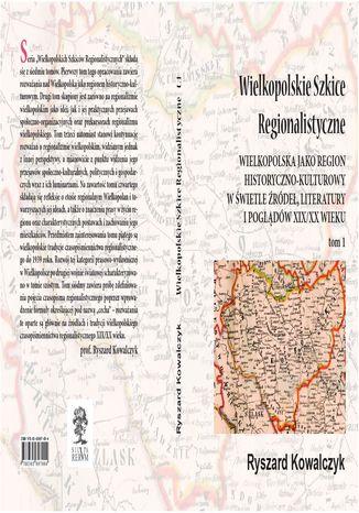 Okładka książki/ebooka WIELKOPOLSKIE SZKICE REGIONALISTYCZNE t. 1