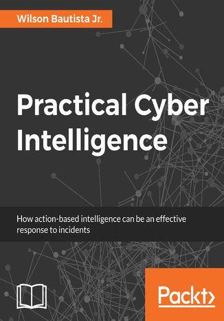 Okładka książki/ebooka Practical Cyber Intelligence