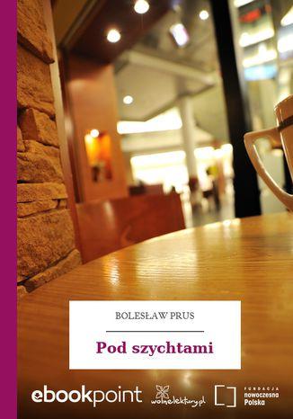 Okładka książki/ebooka Pod szychtami