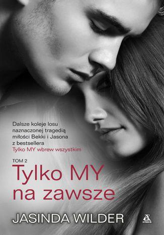 Okładka książki/ebooka Tylko MY na zawsze