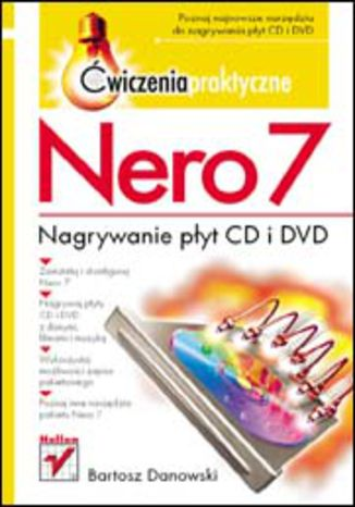 Okładka książki/ebooka Nero 7. Nagrywanie płyt CD i DVD. Ćwiczenia praktyczne