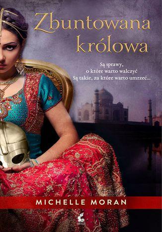 Okładka książki/ebooka Zbuntowana królowa