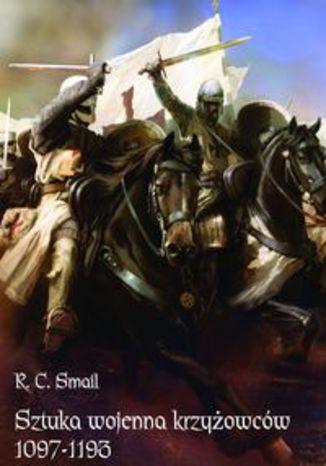 Okładka książki/ebooka Sztuka wojenna krzyżowców 1097-1193