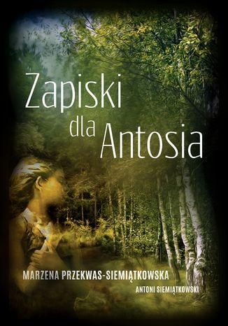 Okładka książki/ebooka Zapiski dla Antosia