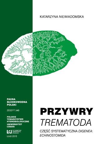 Okładka książki/ebooka Przywry Trematoda. Część systematyczna Digenea: Echinostomida