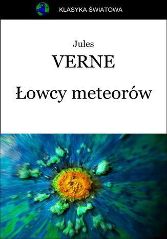 Okładka książki/ebooka Łowcy meteorów