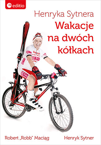 Okładka książki/ebooka Henryka Sytnera Wakacje na Dwóch Kółkach