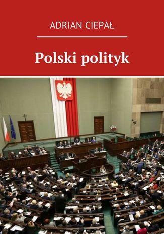Okładka książki/ebooka Polski polityk