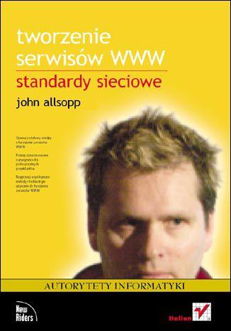 Okładka książki/ebooka Tworzenie serwisów WWW. Standardy sieciowe