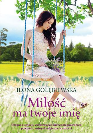Okładka książki/ebooka Miłość ma twoje imię