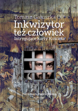 Okładka książki/ebooka Inkwizytor też człowiek. Intrygujące karty Kościoła