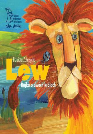 Okładka książki/ebooka Lew. Bajka o dwóch królach