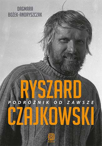 Okładka książki/ebooka   Ryszard Czajkowski. Podróżnik od zawsze