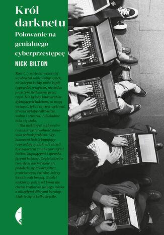 Okładka książki/ebooka Król darknetu. Polowanie na genialnego cyberprzestępcę