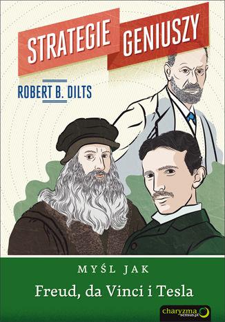 Okładka książki/ebooka Strategie geniuszy. Myśl jak Freud, da Vinci i Tesla